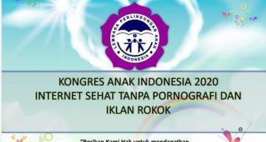 Kongres Anak Indonesia 2020 Internet Sehat Tanpa Pornografi dan Iklan Rokok